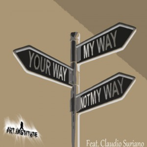 Art Institute &#8211; Not my way Feat. Claudio Suriano