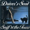 Sniff n the Tears-Drivers Seat