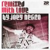 Remixed with love - Joey Negro